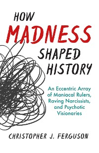 Cover How Madness Shaped History