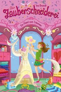 Cover Die Zauberschneiderei (3). Ein Kleid zum Träumen