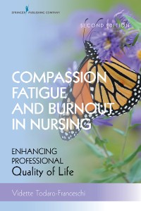 Cover Compassion Fatigue and Burnout in Nursing, Second Edition