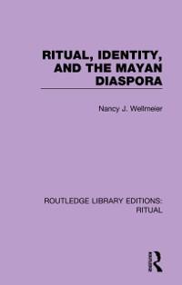 Cover Ritual, Identity, and the Mayan Diaspora