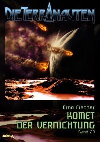 Cover DIE TERRANAUTEN, Band 20: KOMET DER VERNICHTUNG