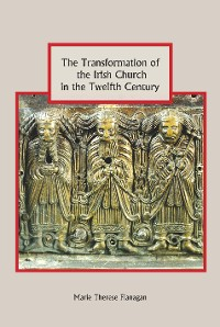 Cover The Transformation of the Irish Church in the Twelfth Century