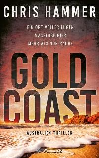 Cover Gold Coast - Ein Ort voller Lügen. Maßlose Gier. Mehr als nur Rache