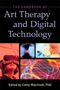 Cover The Handbook of Art Therapy and Digital Technology