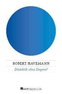 Cover Dialektik ohne Dogma?