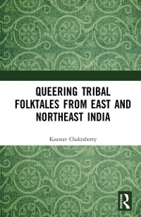 Cover Queering Tribal Folktales from East and Northeast India