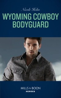 Cover Wyoming Cowboy Bodyguard (Mills & Boon Heroes) (Carsons & Delaneys: Battle Tested, Book 4)