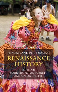 Cover Filming and Performing Renaissance History