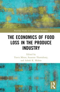 Cover Economics of Food Loss in the Produce Industry
