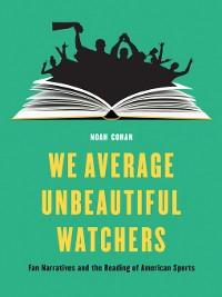 Cover We Average Unbeautiful Watchers