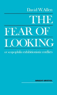 Cover Fear of Looking or Scopophilic - Exhibitionistic Conflicts