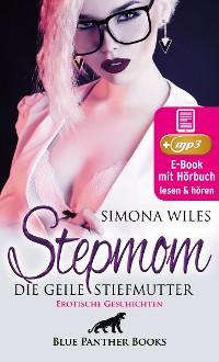 Cover Stepmom - die geile Stiefmutter | Erotische Geschichten | Erotik Audio Story | Erotisches Hörbuch