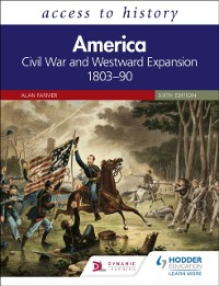 Cover Access to History: America: Civil War and Westward Expansion 1803 90 Sixth Edition