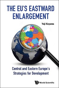 Cover Eu's Eastward Enlargement, The: Central And Eastern Europe's Strategies For Development