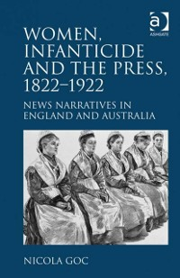 Cover Women, Infanticide and the Press, 1822-1922