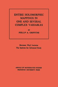 Cover Entire Holomorphic Mappings in One and Several Complex Variables. (AM-85), Volume 85