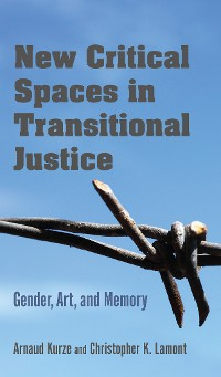 Cover New Critical Spaces in Transitional Justice