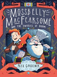Cover Mossbelly MacFearsome and the Dwarves of Doom