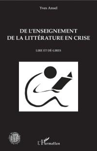 Cover De l'enseignement de la litterature en crise