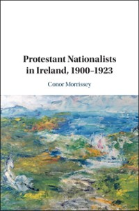 Cover Protestant Nationalists in Ireland, 1900-1923