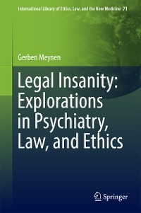 Cover Legal Insanity: Explorations in Psychiatry, Law, and Ethics