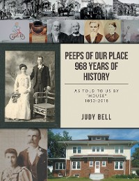 "Cover Peeps of Our Place 968 Years of History: As Told to Us By ""House"" 1050-2018"