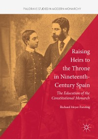 Cover Raising Heirs to the Throne in Nineteenth-Century Spain