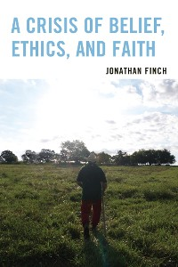 Cover A Crisis of Belief, Ethics, and Faith
