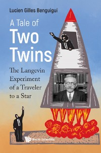 Cover Tale Of Two Twins, A: The Langevin Experiment Of A Traveler To A Star