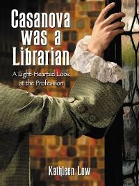 Cover Casanova Was a Librarian