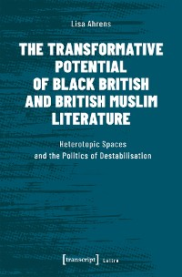 Cover The Transformative Potential of Black British and British Muslim Literature