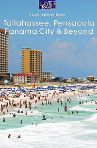 Cover Tallahassee, Pensacola, Panama City & Beyond: An Adventure Guide to Florida's Panhandle