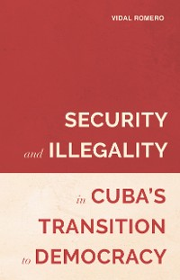 Cover Security and Illegality in Cuba's Transition to Democracy