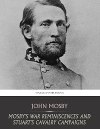 Cover Mosby's War Reminiscences and Stuart's Cavalry Campaigns