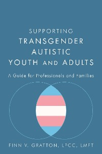 Cover Supporting Transgender Autistic Youth and Adults