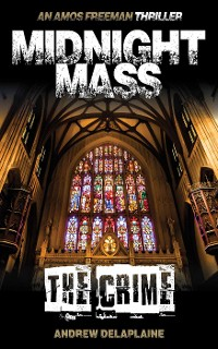 Cover MIDNIGHT MASS: THE CRIME - An Amos Freeman Thriller