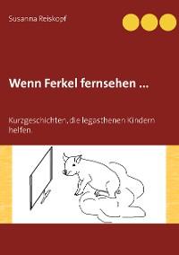 Cover Wenn Ferkel fernsehen ...
