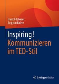 Cover Inspiring! Kommunizieren im TED-Stil