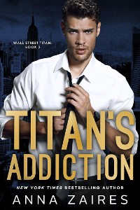 Cover Titan's Addiction: Wall Street Titan: Book 2