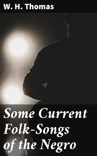 Cover Some Current Folk-Songs of the Negro