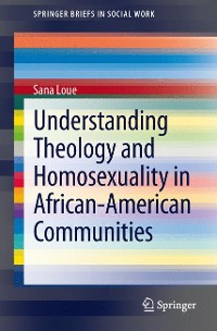 Cover Understanding Theology and Homosexuality in African American Communities