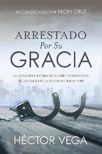 Cover Arrestado Por Su Gracia