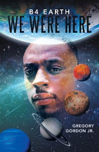 Cover B4 Earth We Were Here