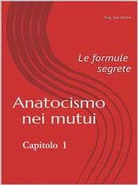 Cover Anatocismo nei mutui: le formule segrete (Capitolo 1)