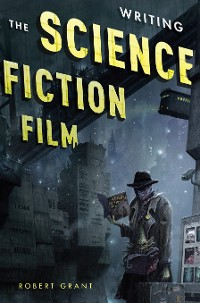 Cover Writing the Science Fiction Film