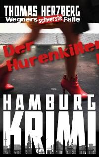 Cover Der Hurenkiller: Wegners schwerste Fälle (1. Teil)