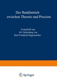 Cover Der Bankbetrieb zwischen Theorie und Praxis