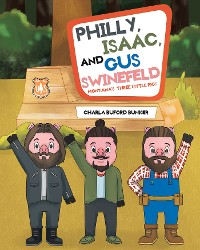Cover Philly, Isaac, and Gus Swinefeld
