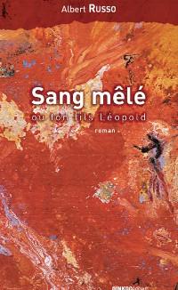 Cover Sang mêlé ou ton fils Léopold