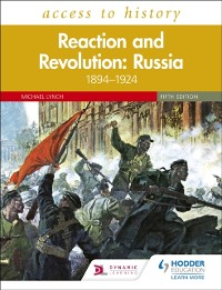 Cover Access to History: Reaction and Revolution: Russia 1894 1924, Fifth Edition